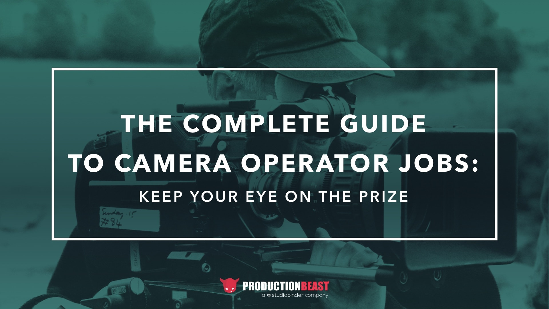 A Complete Guide To Camera Operator Jobs Keep Your Eye On The